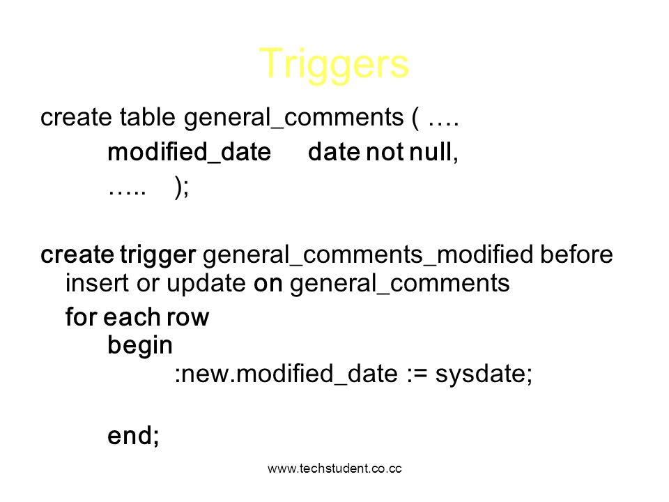 Triggers create table general_comments ( ….