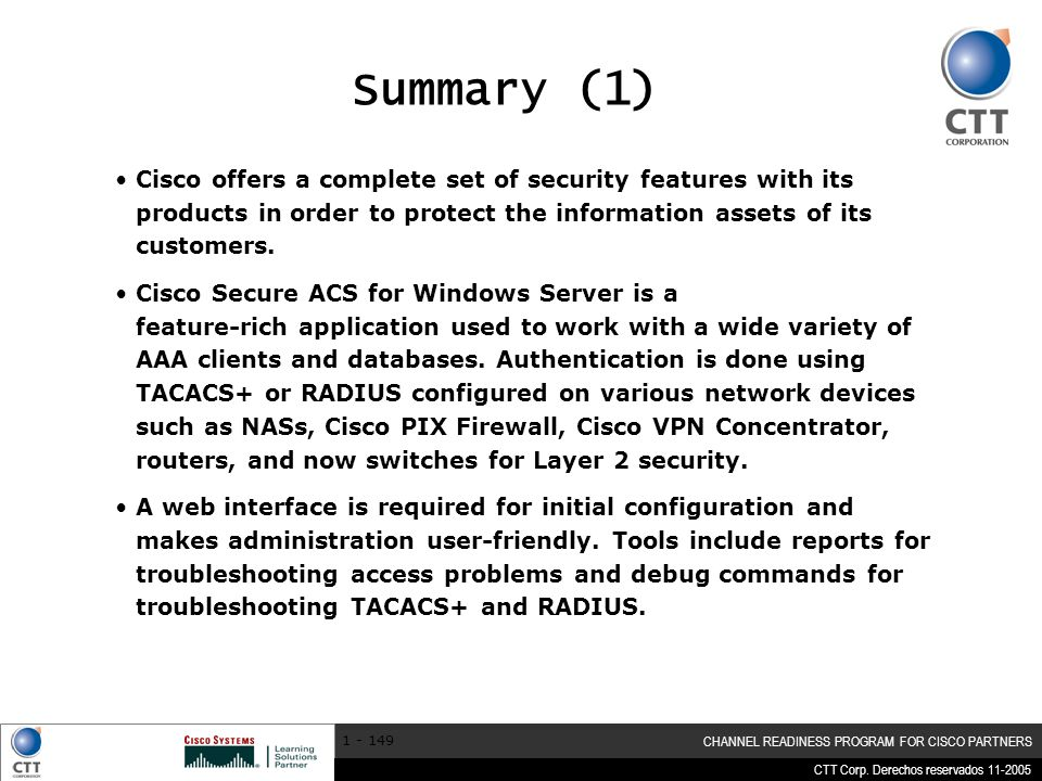 Summary (1) Cisco offers a complete set of security features with its products in order to protect the information assets of its customers.