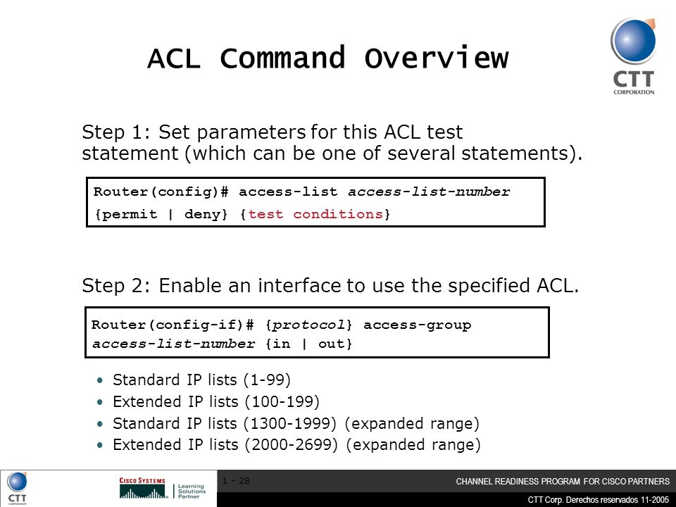 ACL Command Overview Step 1: Set parameters for this ACL test statement (which can be one of several statements).
