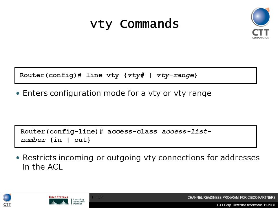 vty Commands Enters configuration mode for a vty or vty range