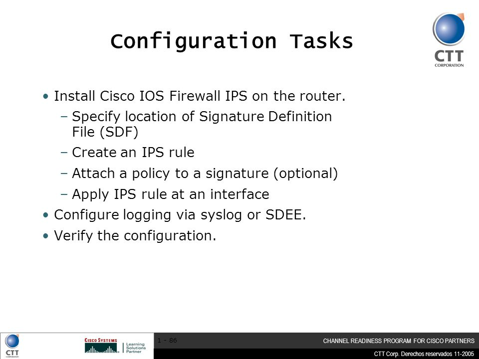 Configuration Tasks Install Cisco IOS Firewall IPS on the router.