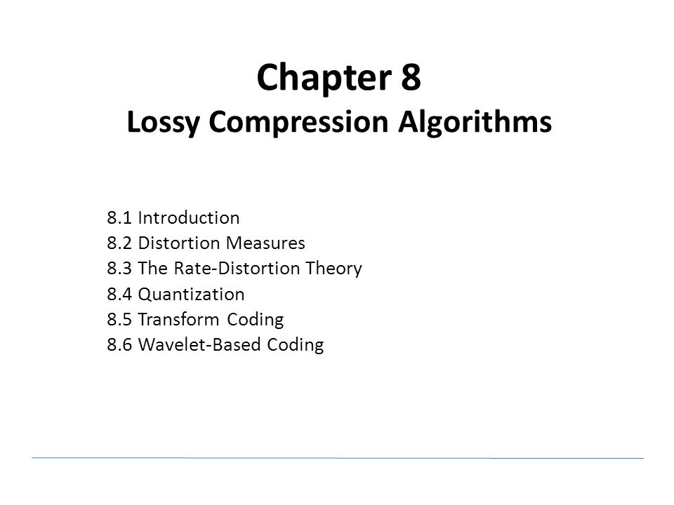 Chapter 8 Lossy Compression Algorithms