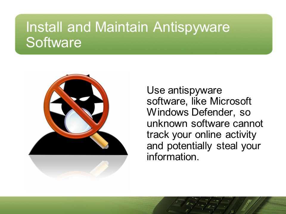 Install and Maintain Antispyware Software
