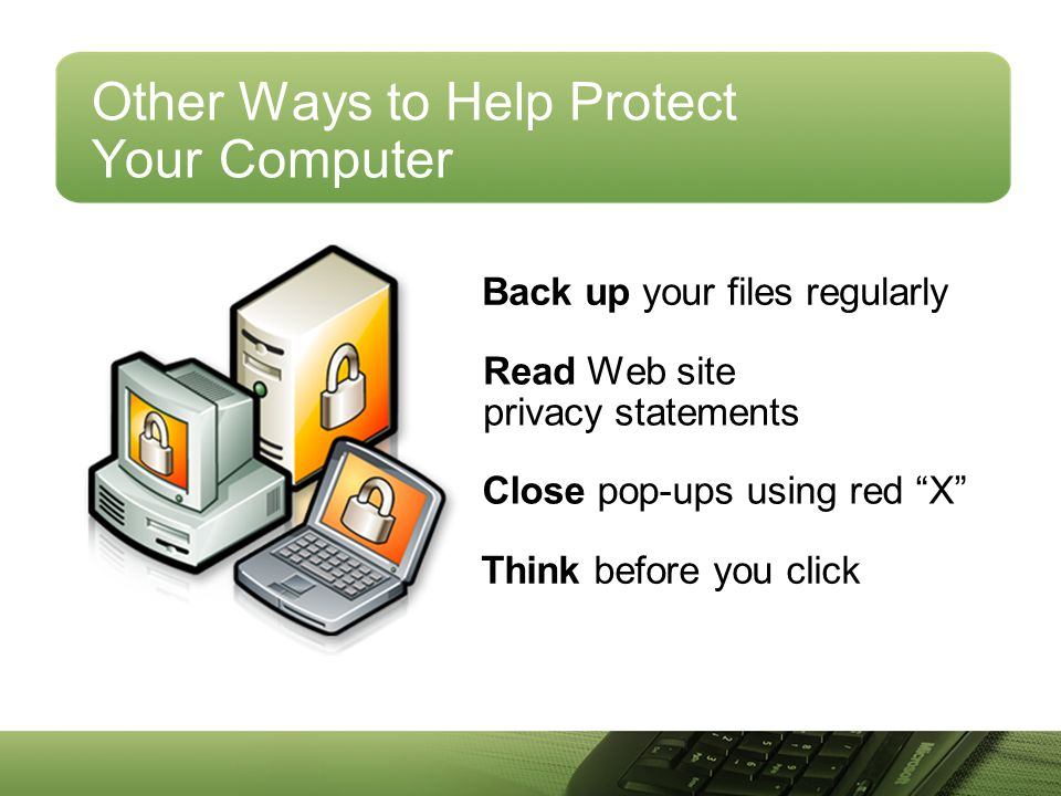 Other Ways to Help Protect Your Computer