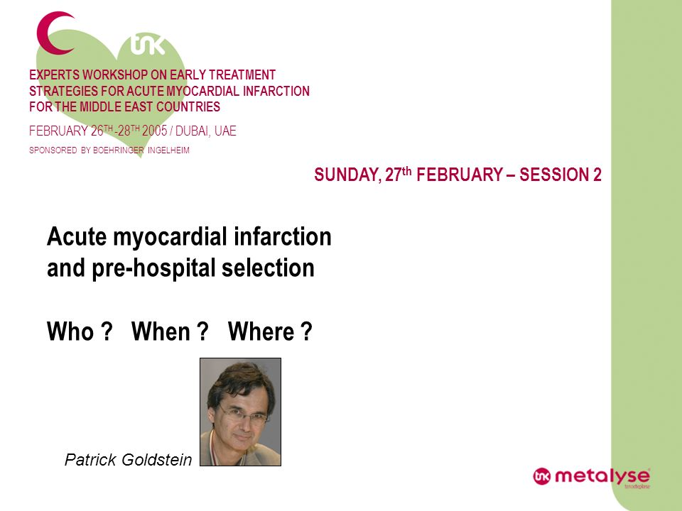EXPERTS WORKSHOP ON EARLY TREATMENT STRATEGIES FOR ACUTE MYOCARDIAL INFARCTION FOR THE MIDDLE EAST COUNTRIES