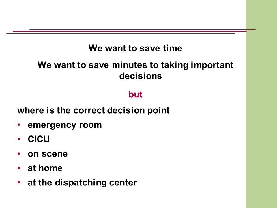 We want to save minutes to taking important decisions