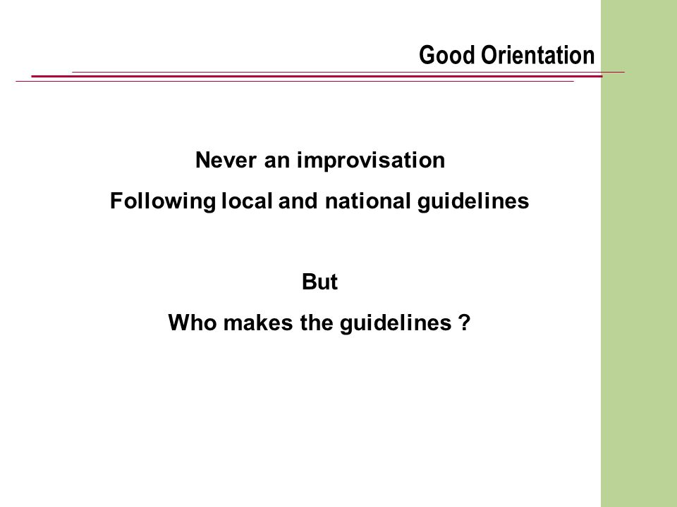 Good Orientation Never an improvisation