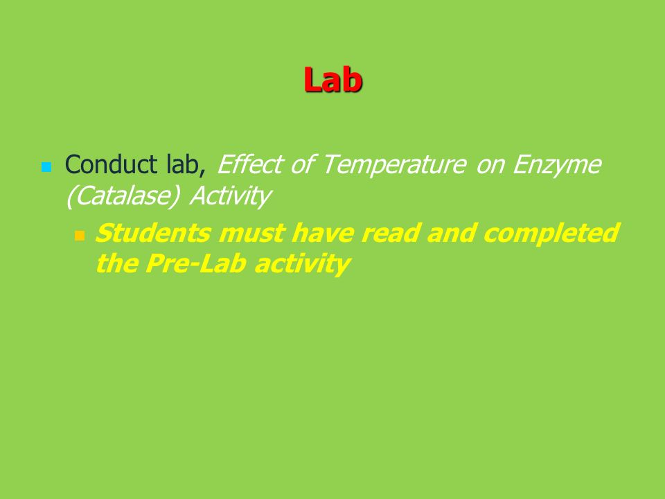 Lab Conduct lab, Effect of Temperature on Enzyme (Catalase) Activity
