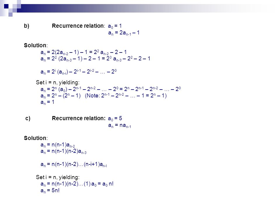 b) Recurrence relation: a0 = 1