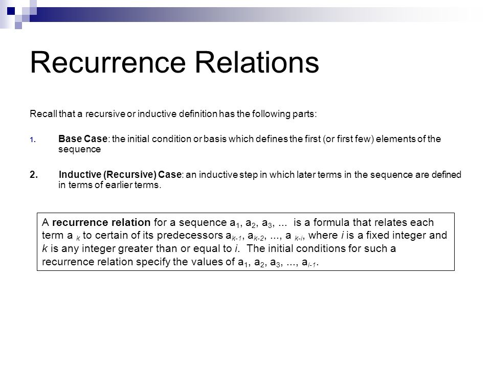 Recurrence Relations Recall that a recursive or inductive definition has the following parts: