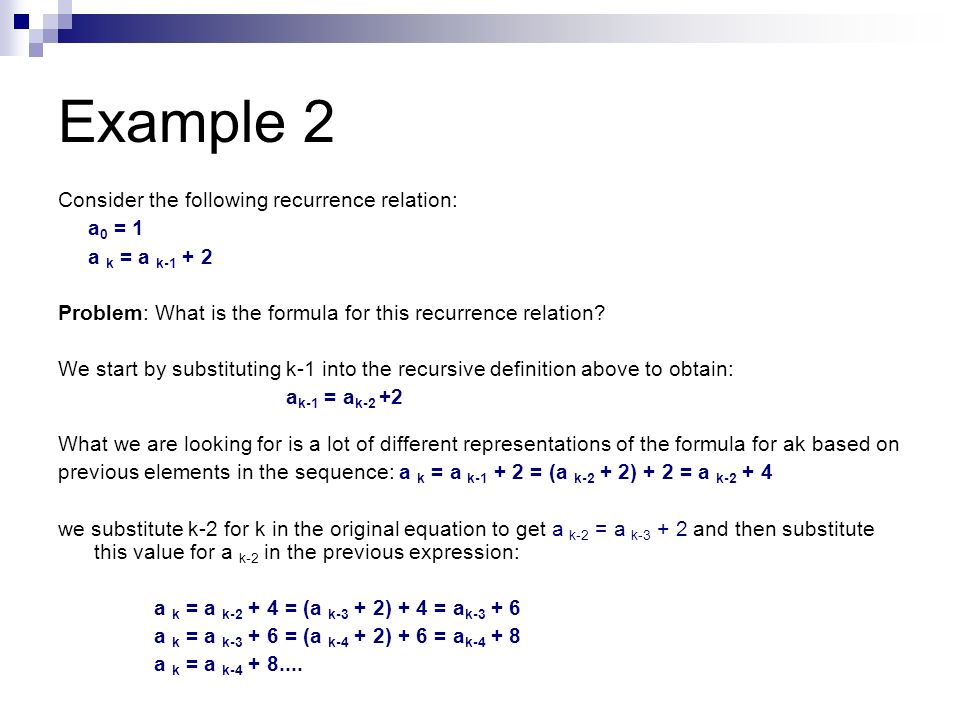 Example 2 Consider the following recurrence relation: a0 = 1