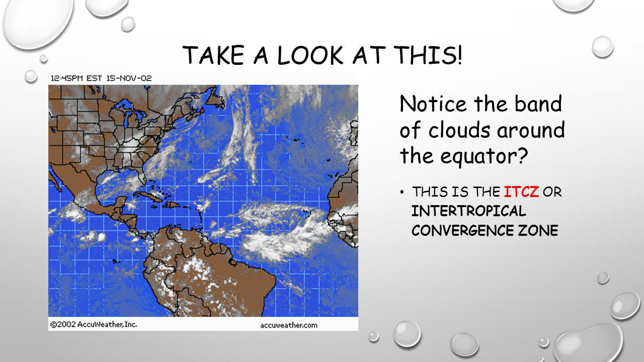 Take a look at this! Notice the band of clouds around the equator