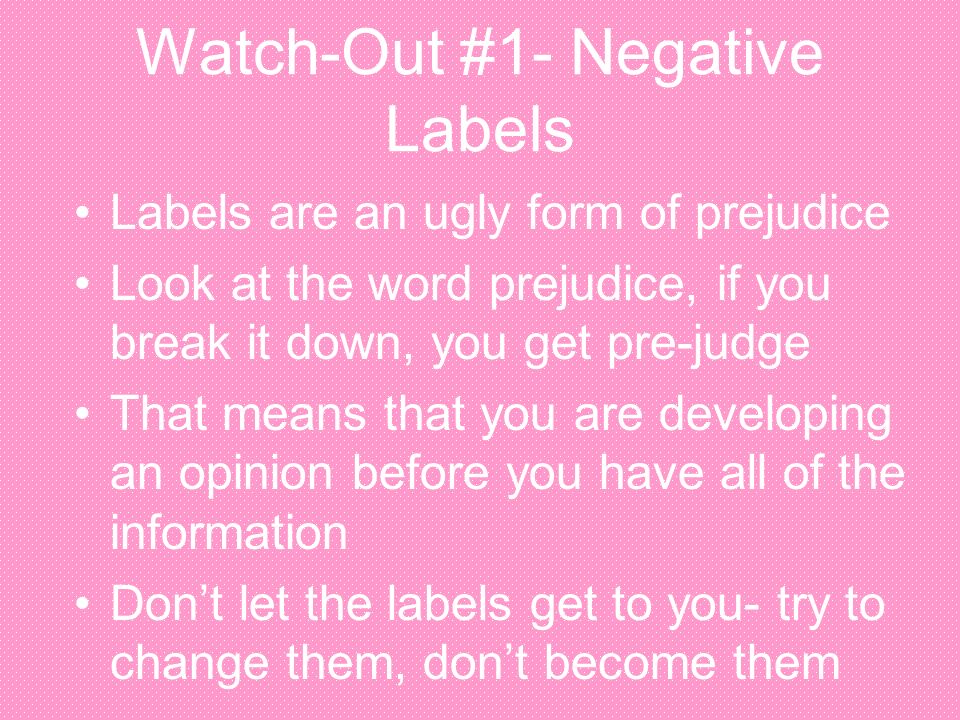 Watch-Out #1- Negative Labels