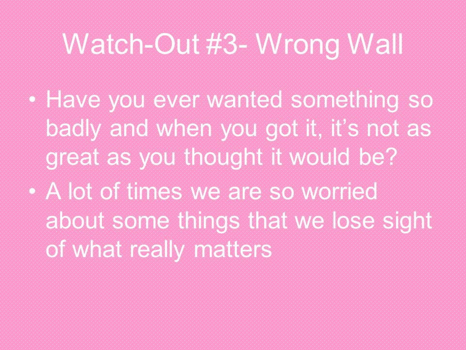 Watch-Out #3- Wrong Wall