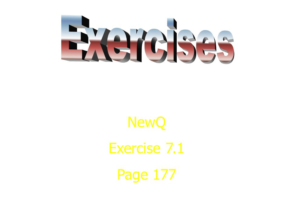 Exercises NewQ Exercise 7.1 Page 177