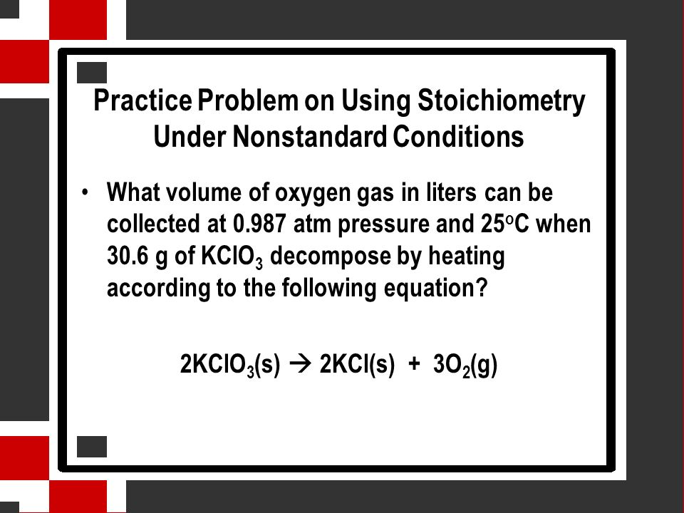 Practice Problem on Using Stoichiometry Under Nonstandard Conditions