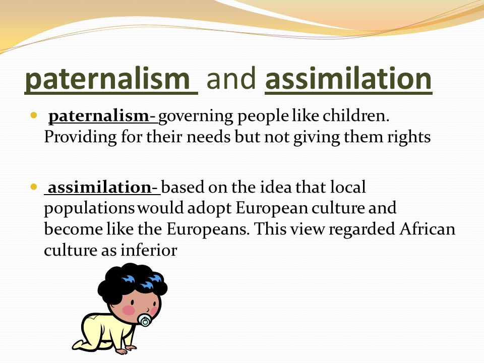paternalism and assimilation