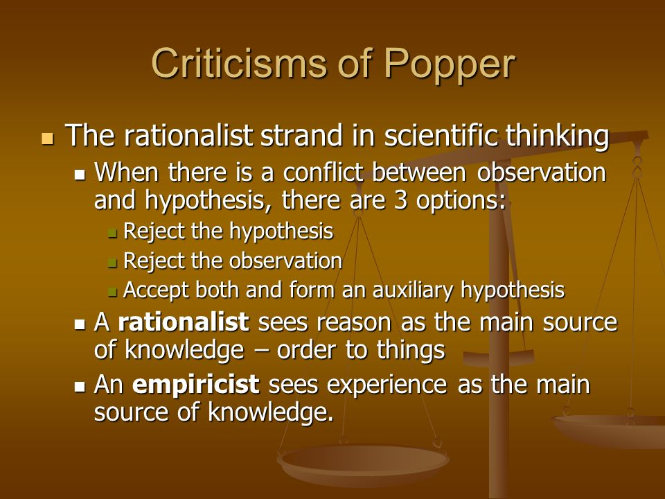 Criticisms of Popper The rationalist strand in scientific thinking