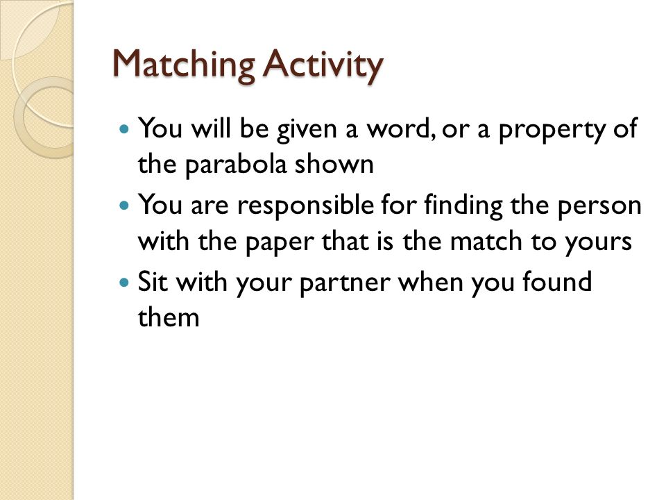 Matching Activity You will be given a word, or a property of the parabola shown.