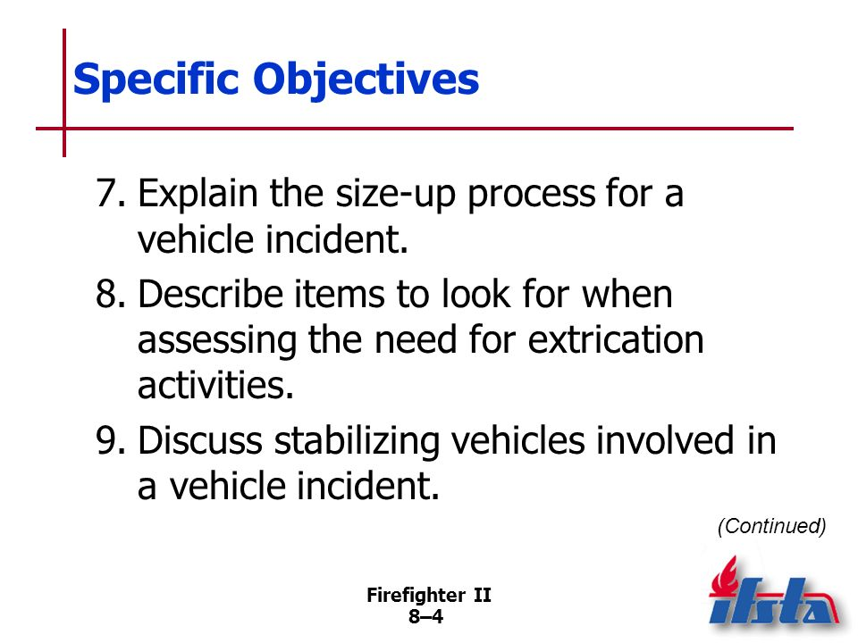 Specific Objectives 7. Explain the size-up process for a vehicle incident.