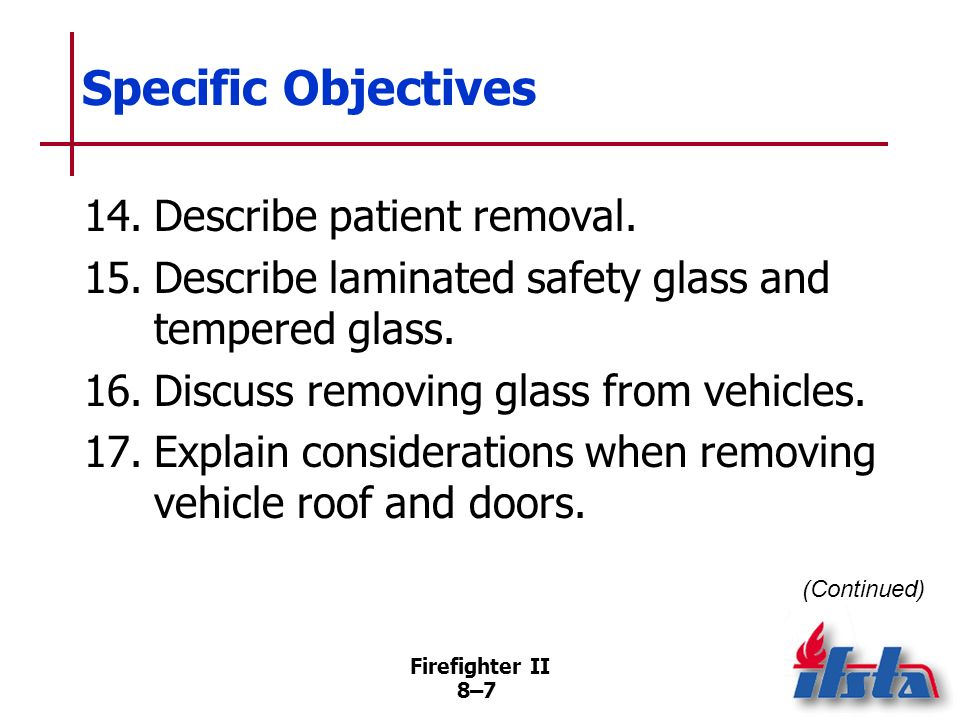Specific Objectives 14. Describe patient removal.