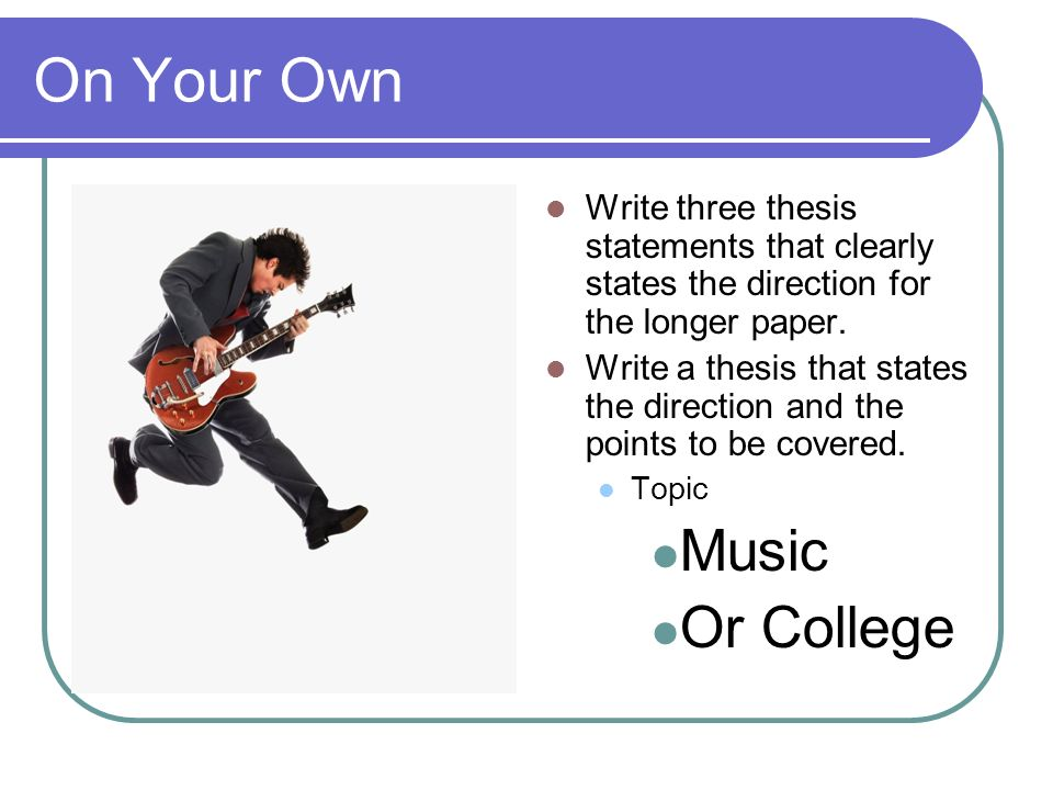 On Your Own Music Or College