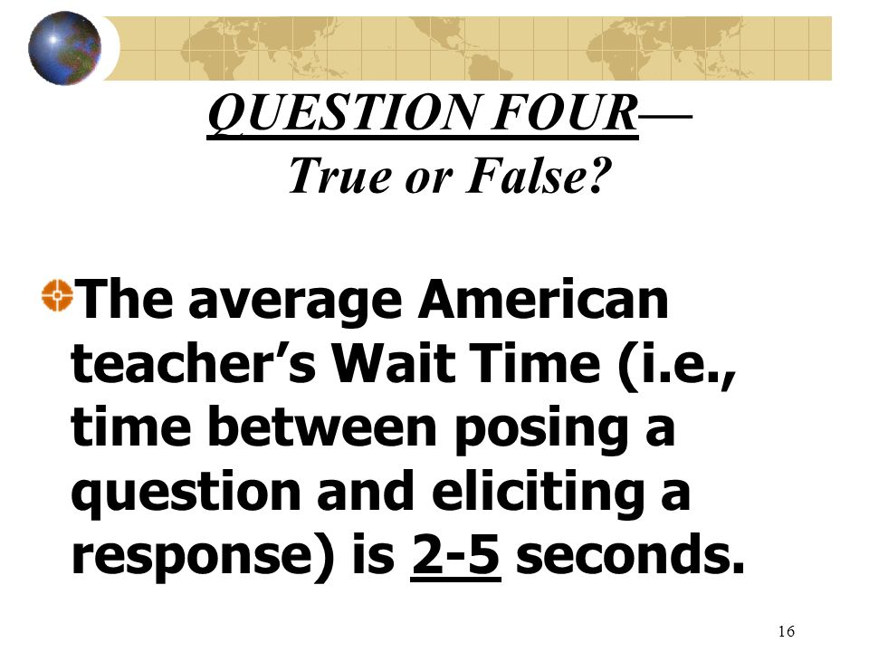 QUESTION FOUR— True or False