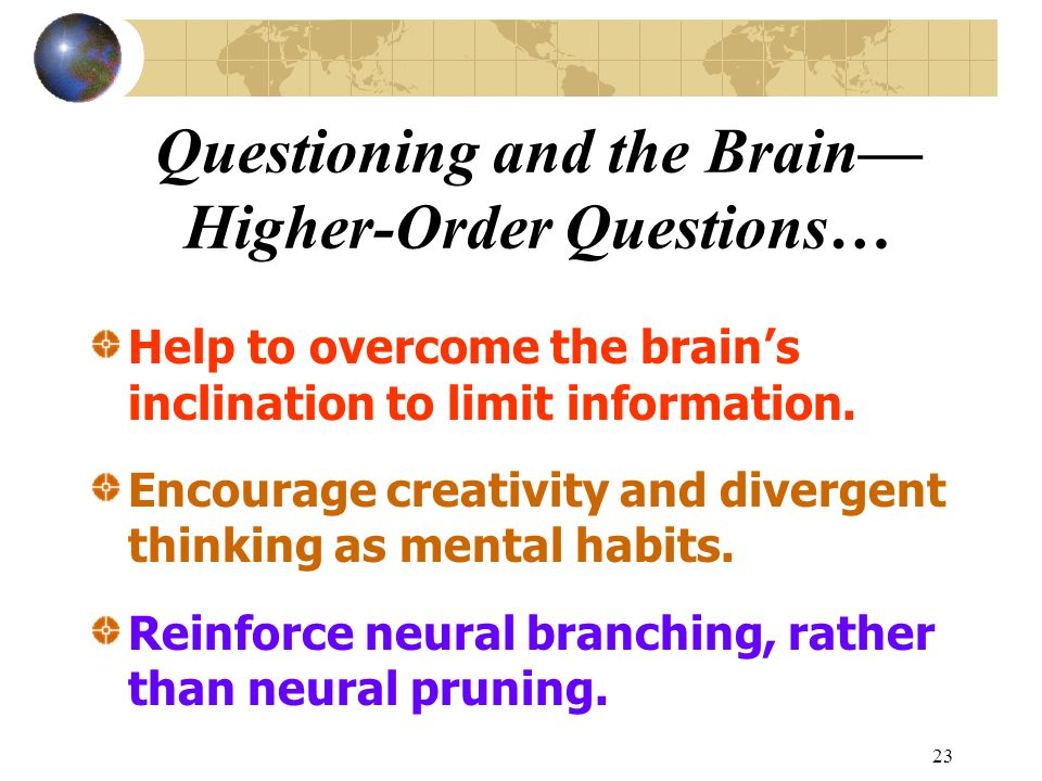 Questioning and the Brain—Higher-Order Questions…