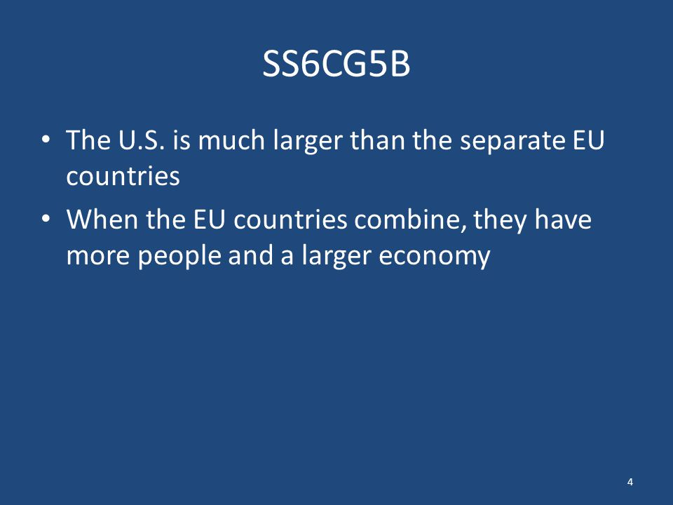 SS6CG5B The U.S. is much larger than the separate EU countries