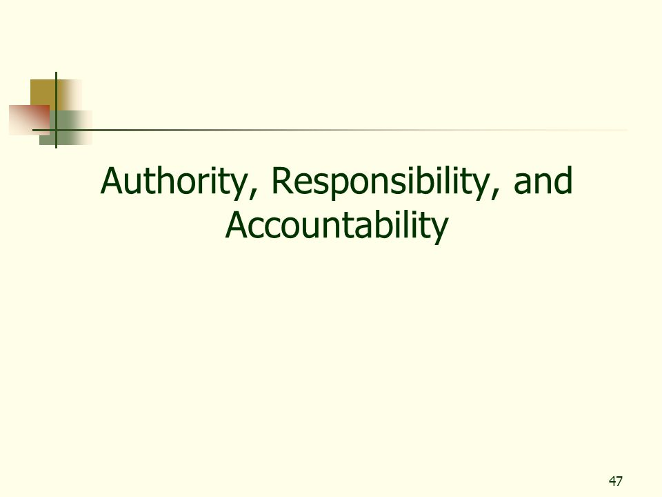 Authority, Responsibility, and Accountability