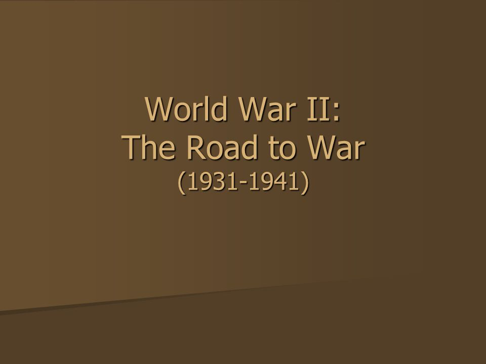World War II: The Road to War ( )