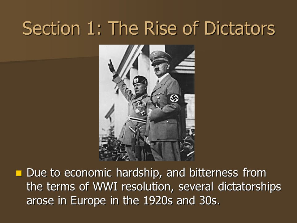 Section 1: The Rise of Dictators