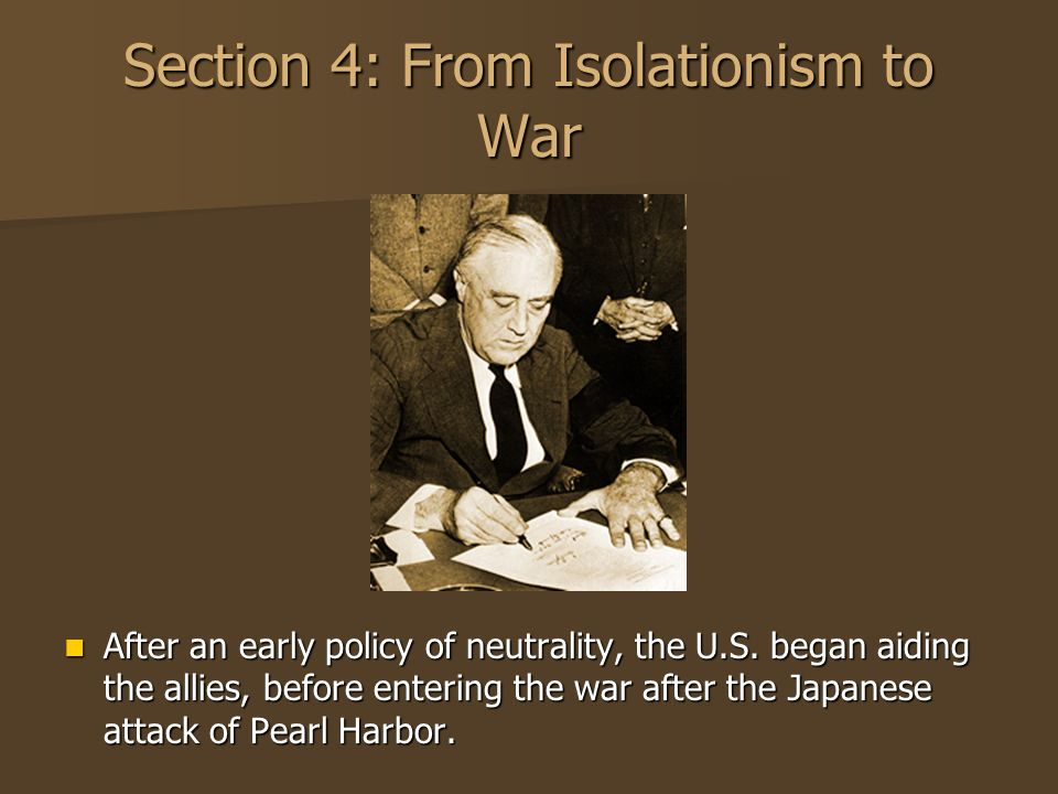 Section 4: From Isolationism to War