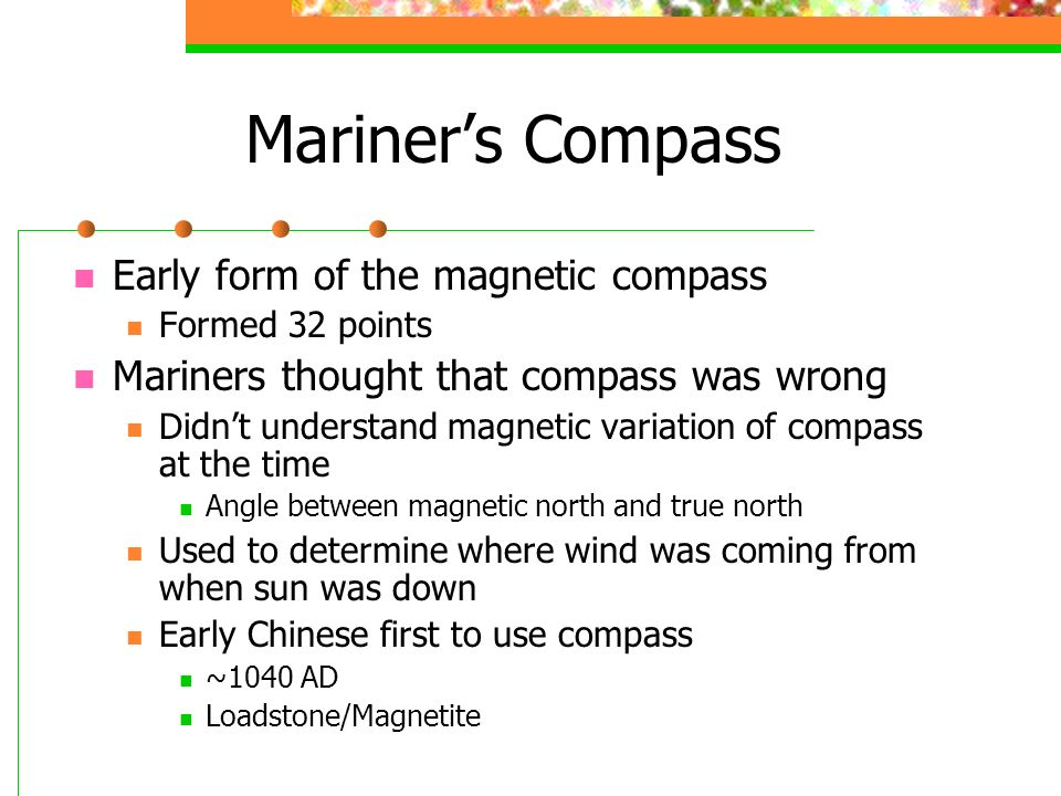 Mariner's Compass Early form of the magnetic compass