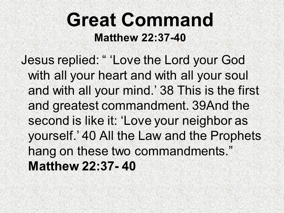 Great Command Matthew 22:37-40