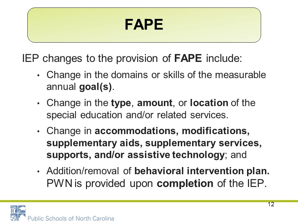 FAPE IEP changes to the provision of FAPE include: