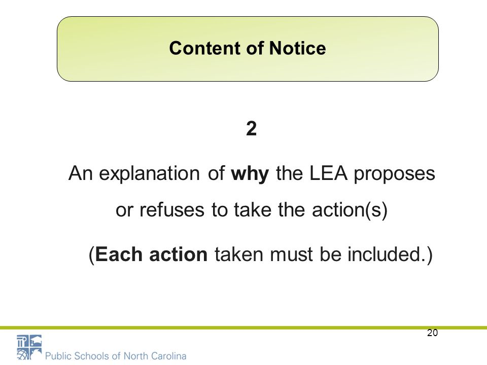Content of Notice 2 An explanation of why the LEA proposes or refuses to take the action(s) (Each action taken must be included.)