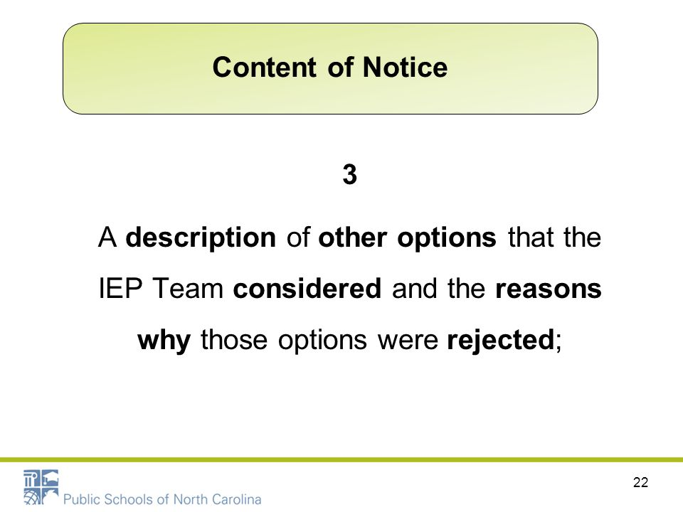 Content of Notice 3 A description of other options that the IEP Team considered and the reasons why those options were rejected;
