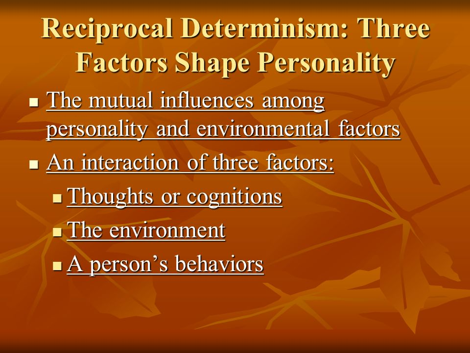 Reciprocal Determinism: Three Factors Shape Personality