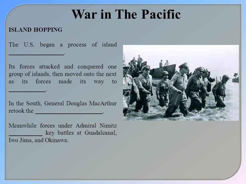War in The Pacific ISLAND HOPPING
