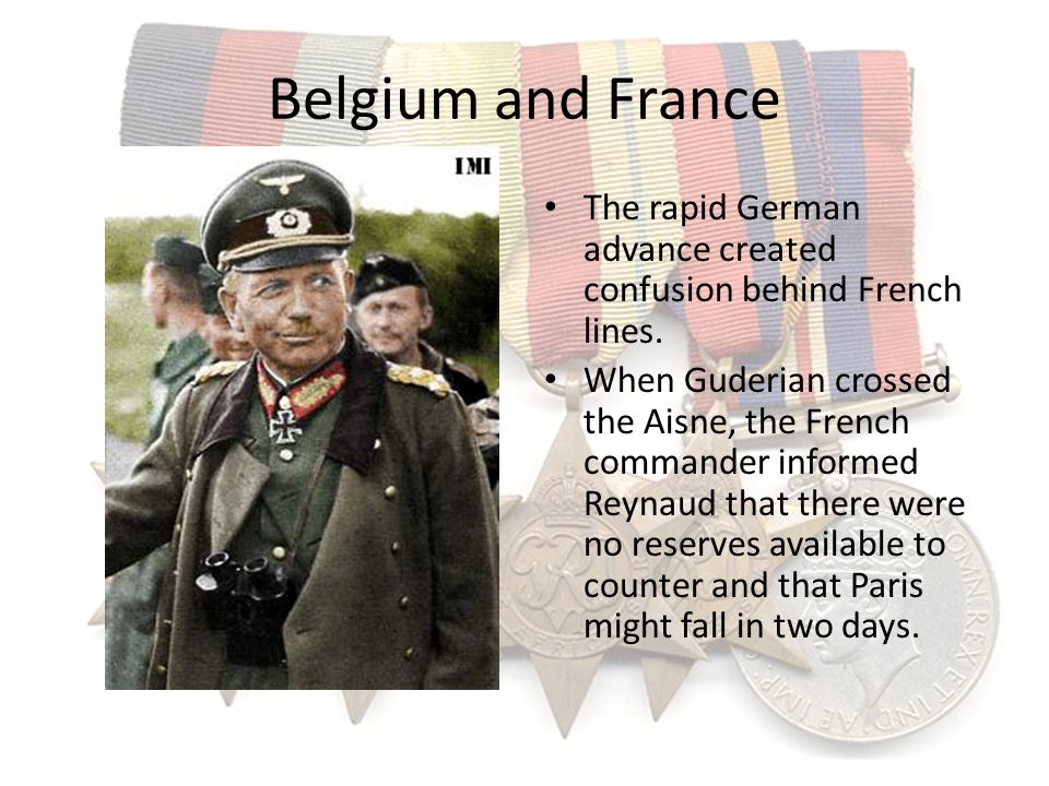 Belgium and France The rapid German advance created confusion behind French lines.