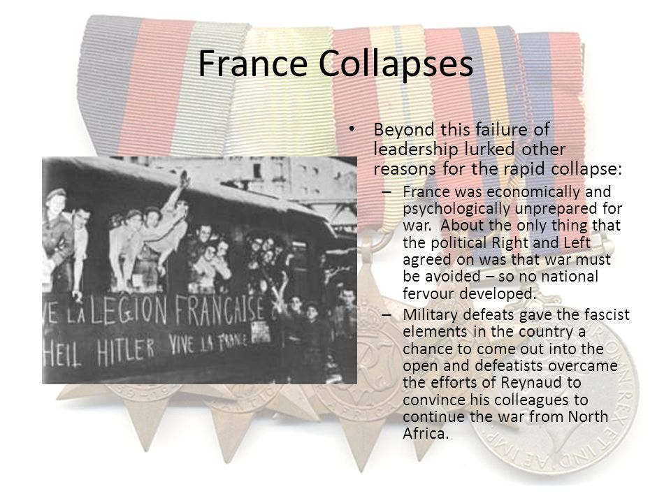 France Collapses Beyond this failure of leadership lurked other reasons for the rapid collapse: