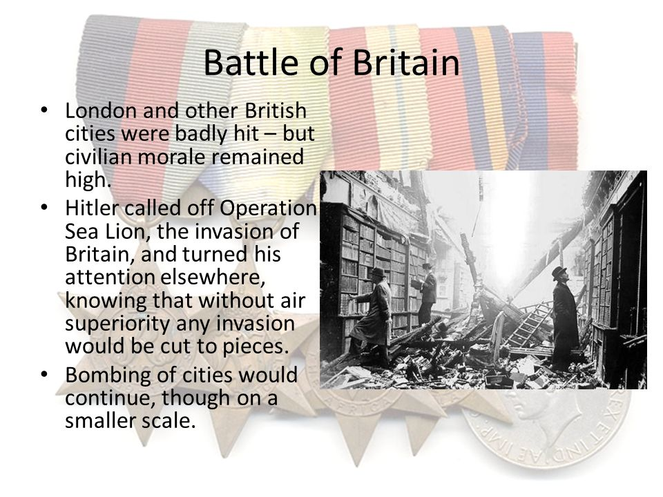 Battle of Britain London and other British cities were badly hit – but civilian morale remained high.