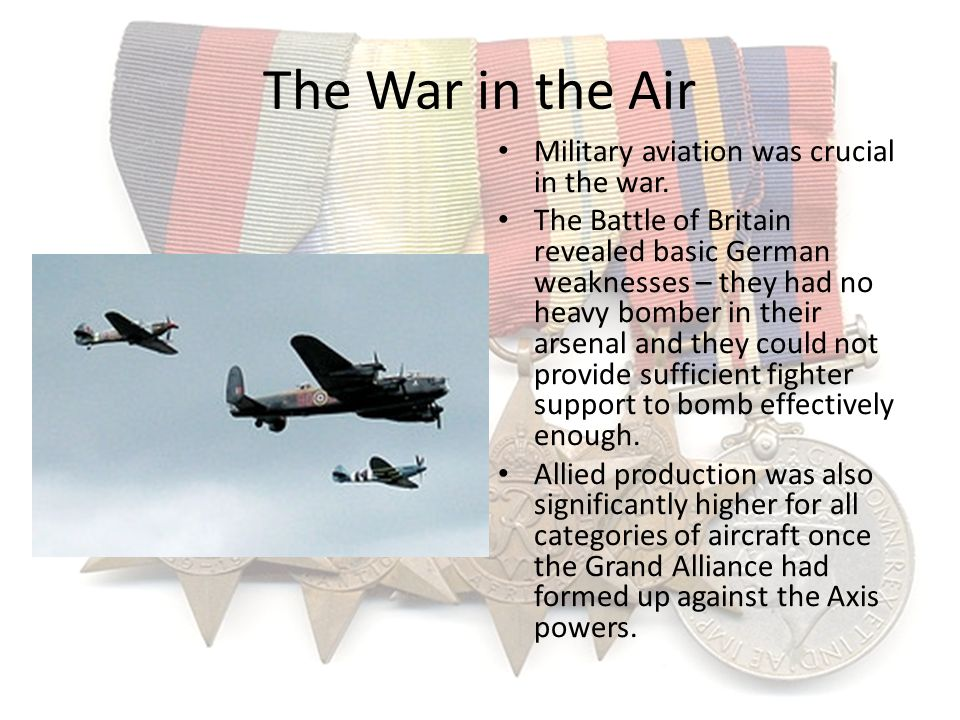 The War in the Air Military aviation was crucial in the war.