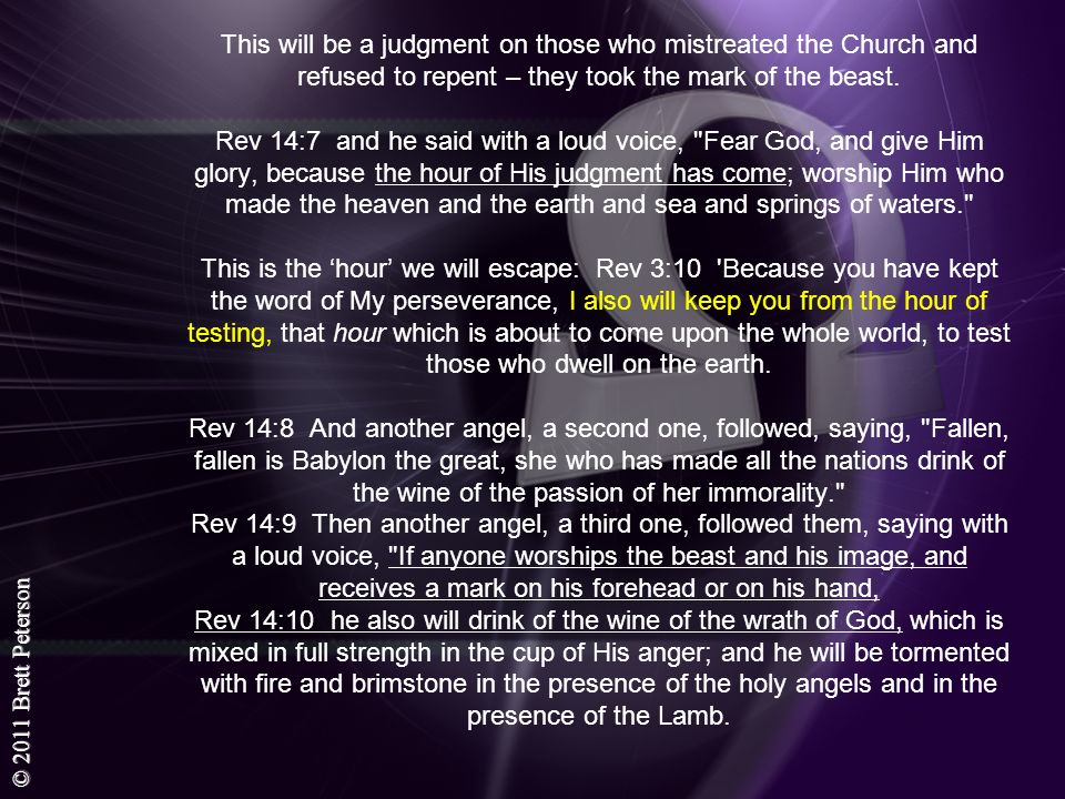 This will be a judgment on those who mistreated the Church and refused to repent – they took the mark of the beast.