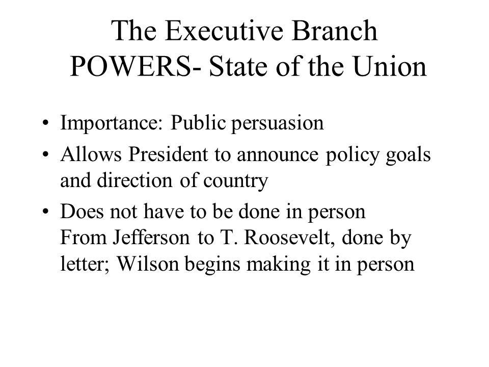 The Executive Branch POWERS- State of the Union