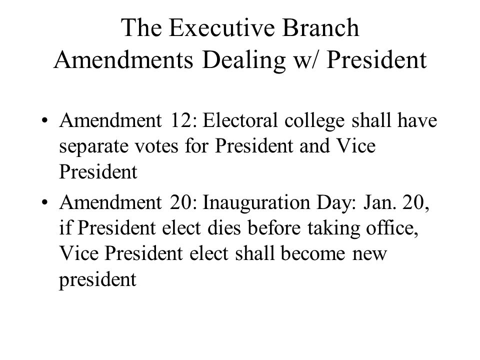 The Executive Branch Amendments Dealing w/ President