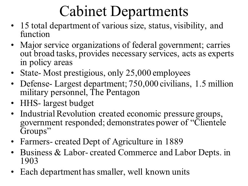 Cabinet Departments 15 total department of various size, status, visibility, and function.