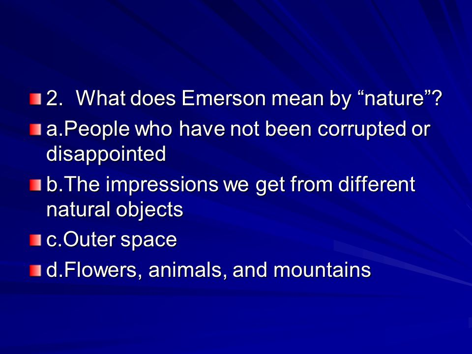 Indian Population Essay What Does Emerson Mean By Nature Great Depression Essay Questions also Should Abortion Be Legal Essay  According To Nature Where Should A Person Go To Be Alone  Ppt  Essay World Peace