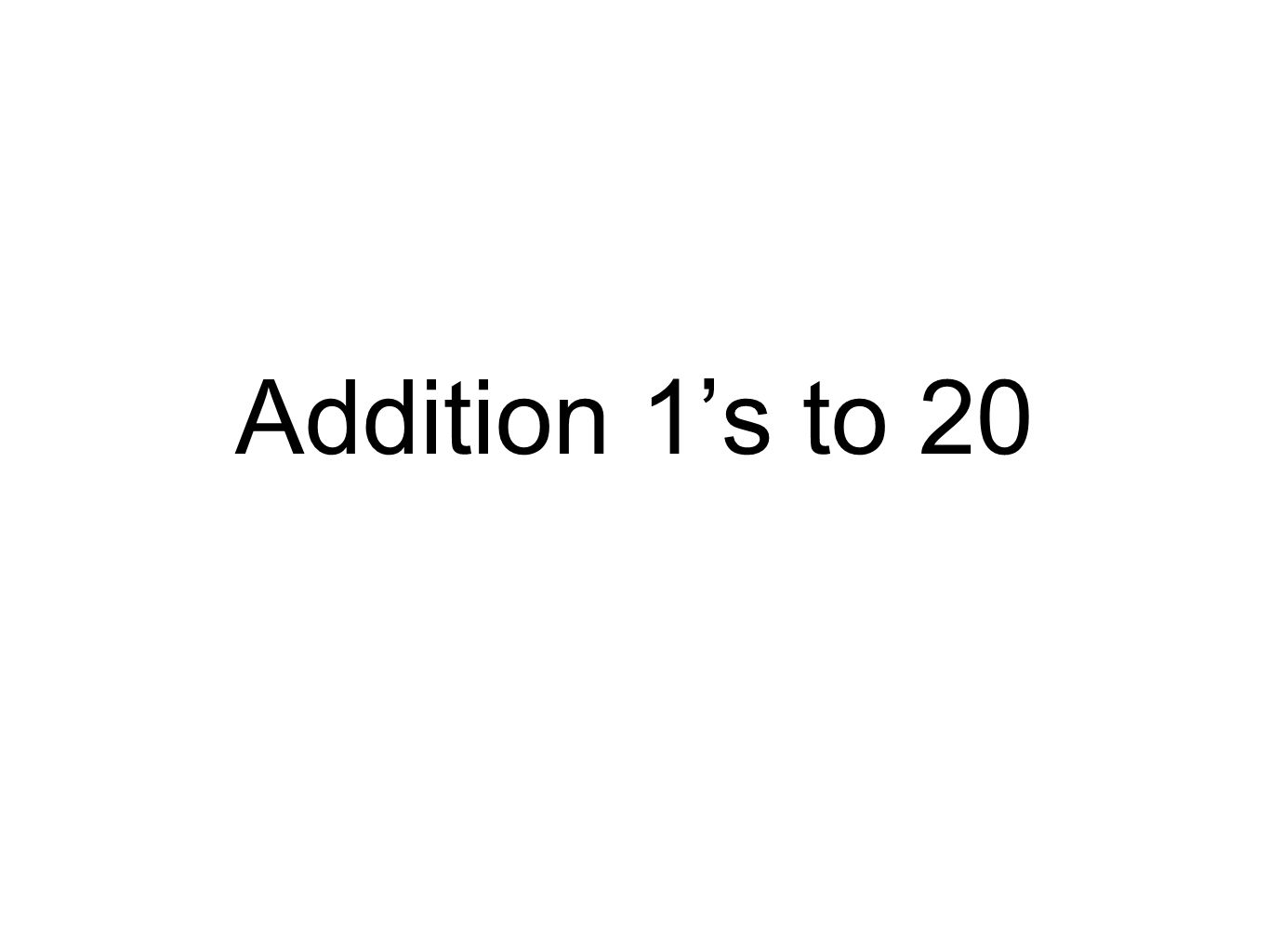 Addition 1's to 20